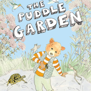 The Puddle Garden - Children's Book